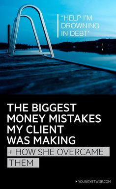 Drowning in debt?, you're not alone in those post I talk about how I helped my client overcome her money obstacles. http://youngyetwise.com/the-biggest-money-mistakes-my-client-was-making-and-how-she-overcame-them/