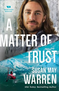 """Read """"A Matter of Trust (Montana Rescue Book by Susan May Warren available from Rakuten Kobo. Champion backcountry snowboarder Gage Watson has left the limelight behind after the death of one of his fans. New Books, Books To Read, Christian Fiction Books, Learning To Trust, Bestselling Author, The Book, Novels, Montana, Book Reviews"""