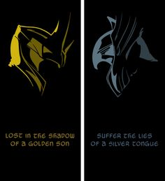 Two brothers:  Lost in the shadow of a golden son,  Suffer the lies of a silver tongue.