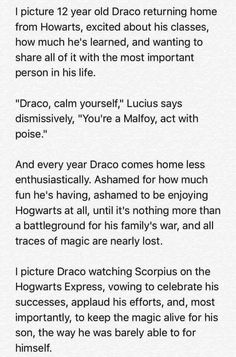 It's so sad how Draco is mentally (and physically in one movie) abused by his father.