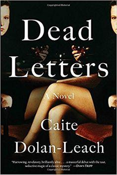 Dead Letters: A Novel: Caite Dolan-Leach: 9780399588853: Amazon.com: Books
