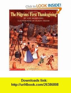 The Pilgrims First Thanksgiving (9780590461887) Ann Mcgovern, Elroy Freem , ISBN-10: 0590461885  , ISBN-13: 978-0590461887 ,  , tutorials , pdf , ebook , torrent , downloads , rapidshare , filesonic , hotfile , megaupload , fileserve