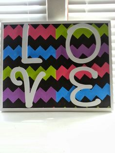 Chevron love canvas for Genevieve! Recycled from garage sale painting and frame added letters total $15