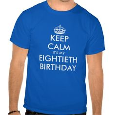 GtSale On Keep Calm Its My 80th Birthday T Shirt For Men