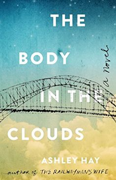 The Body in the Clouds: A Novel by Ashley Hay https://smile.amazon.com/dp/B01MFEYDAI/ref=cm_sw_r_pi_dp_x_D2GIzbT30GQAH
