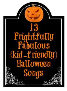 13 Frightfully Fabulous Halloween Songs (kid-friendly)