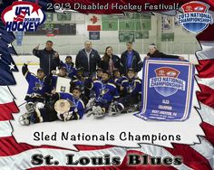 The DASA St Louis Blues Sled Hockey Team win the 2013 National Sled Hockey Championships!!!!