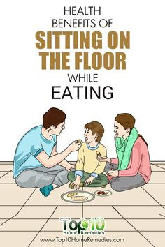 Why should you sit on the floor while eating?