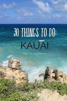 30 Things to Do in Kauai, Hawaii: where to eat in Kauai, Kauai beaches, what to do in Kauai