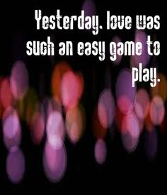 Beatles - Yesterday - after my 17 year old daughters funeral I heard this song and it summed up life it absolutely fit Great Song Lyrics, My Love Song, Music Lyrics, Music Music, Beatles Quotes, Beatles Lyrics, Lyric Quotes, The Beatles Yesterday, Name That Tune
