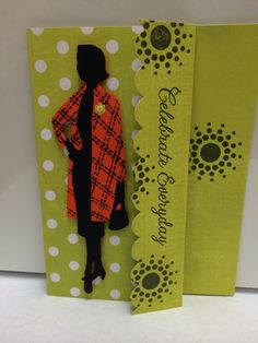 """Suburbia Cricut cartridge - pg 48 Judith figure cut at 5 1/4"""". Card is 4 1/2""""x 6"""" using dbl sided card stock. Right front edge was scalloped and folded back to the left 1 1/4 """" and stamped """"Celebrate Everyday"""". Created by: Melanie Weise"""