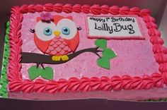Pink Owl Cake - Made this one for a little girls 1st birthday party, made the owl out of fondant and for the writing I used fondant and a paint brush and black icing color.