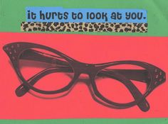 It Hurts To Look At You ART PRINT by TheEscapistArtist on Etsy, $4.00