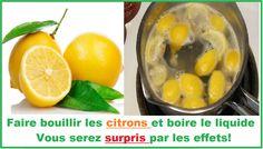 Faire bouillir des citrons la soirée et boire le liquide dès que vous réveiller ... vous serez surpris par les effets! Vous devez faire bouillir du citron (sans presser le jus seulement) Donc, vous obtiendrez