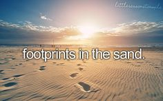 Footprints in the sand-I have a set of feet print that wrap around my wrist representing this!!! (Tracy)