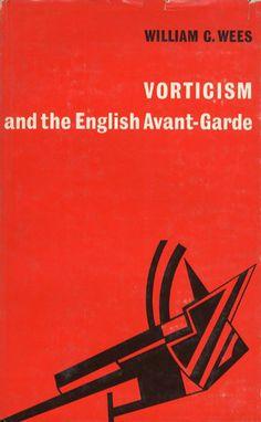 ヴォーティシズムと前衛英語 Vorticism and the English Avant-garde  William C. Wees  1972年/Manchester University Press 英語版 カバー少痛み  ¥2,100