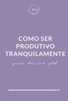 Guia básico de GTD e como ser produtivo com tranquilidade