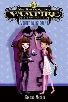 Vampalicious! My Sister the Vampire