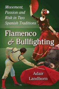 Flamenco and bullfighting : movement, passion and risk in two Spanish traditions