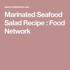 Marinated Seafood Salad Recipe : Food Network