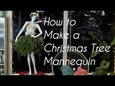 Get Wacky and Crafty with Pattiewack!: How To Make A Christmas Tree Mannequin - Video Tutorial
