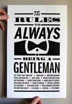 The Rules to Always Being a Gentleman ~ Gentlemen quote