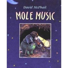 Susanna Leonard Hill: Perfect Picture Book Friday - Mole Music (ages 4-8)