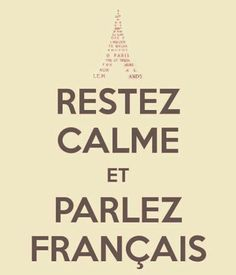 RESTE CALME et PARLEZ FRANÇAIS