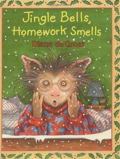 Jingle Bells, Homework Smells by Diane deGroat, http://www.amazon.com