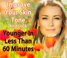 Improve Your Skin Tone And Look Younger In Less Than 60 Minutes | Eat Healthy Apple