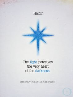 Haldir; the light perceives the very heart of the darkness