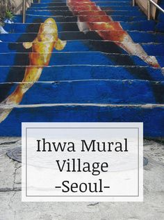 handfuls of moments has prepared some great little guides to experiences you might like to have in Korea - here is one for the ihwa mural village in seoul China Travel, Japan Travel, Food Travel, Living In Korea, South Korea Travel, Jeonju, Korean Wave, Seoul Korea, Busan