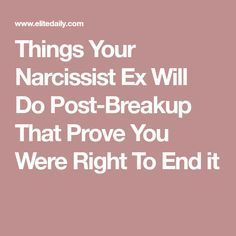 Things Your Narcissist Ex Will Do Post-Breakup That Prove You Were Right To End it
