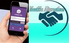 5 APPS LIKE MEETME ALTERNATIVES FOR IPHONE, ANDROID, WINDOWS