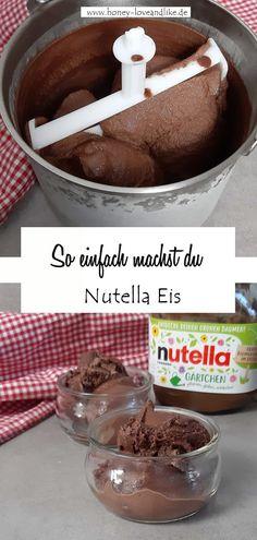 Das musst du probieren! Nutella Eis mit und ohne Eismaschine!  #Nutella Eis Easy Peasy, Ice Cream, Sweets, Breakfast, Party Ideas, Recipes, Sorbet, Scream, Nutella Products