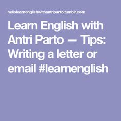 Learn English with Antri Parto — Tips: Writing a letter or email #learnenglish