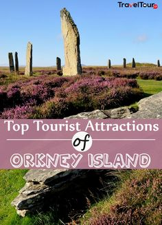 5 Top Tourist Attractions Of Orkney Island