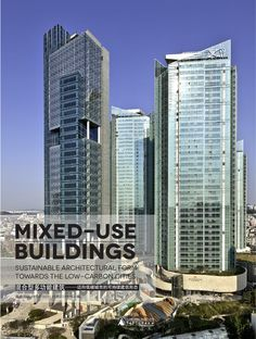 Mixed Use Buildings - Sustainable Architectural Form towards the Low-carbon Cities  ISBN: 978-7-5633-8727-4 480 Pages