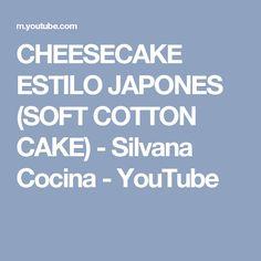 CHEESECAKE ESTILO JAPONES  (SOFT COTTON CAKE) - Silvana Cocina - YouTube