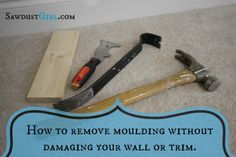 How to remove baseboard and trim without damaging your wall or molding - sawdustgirl.com/