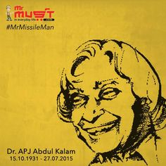 We Mr Must respect Sir APJ Abdul Kalam ,who was among India's best-known scientists , President of India and greatest leader ever.