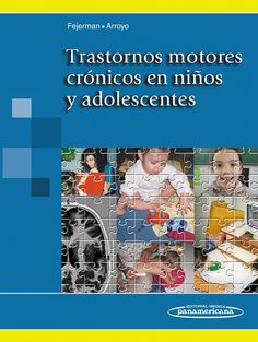 Trastornos motores crónicos en niños y adolescentes. http://kmelot.biblioteca.udc.es/record=b1507683~S12*gag