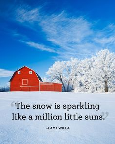 """The snow is sparkling like a million little suns."" - CountryLiving.com"