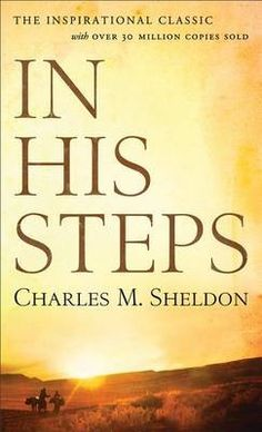 In His Steps Book  About Book: In His Steps Book  Purchase In His Steps book online which is written by famous author Charles M. Sheldon. #classicbook #buybookonline #onlinebooks