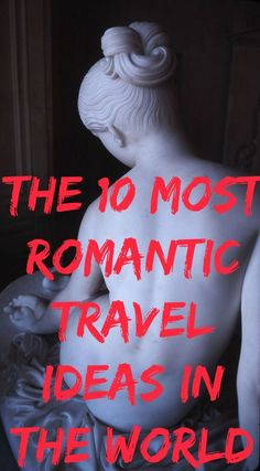 It's nearly Valentine's Day or you're planning a marriage proposal - here are my top 10 romantic travel ideas, covering the globe with romance!