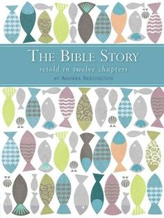 The Bible Story Retold in 12 Chapters