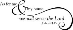 "Tapestry Of Truth - As for me & my house we will serve the Lord. Joshua 24:15 (Size: 20"" x 9"") - Wall and home scripture, lettering, quotes, images, stickers, decals, art, and more - TOT3279, http://www.amazon.com/dp/B00C5UYSQA/ref=cm_sw_r_pi_awdm_CKgvxb1DFB5MP"