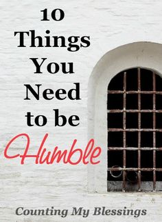 Being humble is not being spineless or weak. It is being strong, self-controlled & confident of who you are as God's child able to be used by Him.