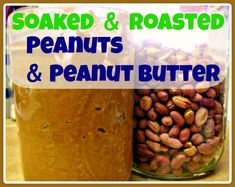 Soaked and Roasted Peanuts and Peanut Butter