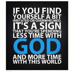 Yes! Need to spend more time with God :)